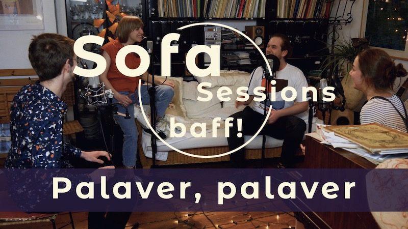 Die Mitglieder von baff! bei den Sofa Sessions zum Song Palaver, palaver
